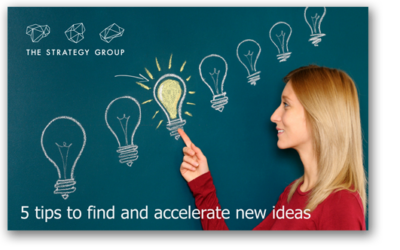 5 Tips to Find & Accelerate New Ideas